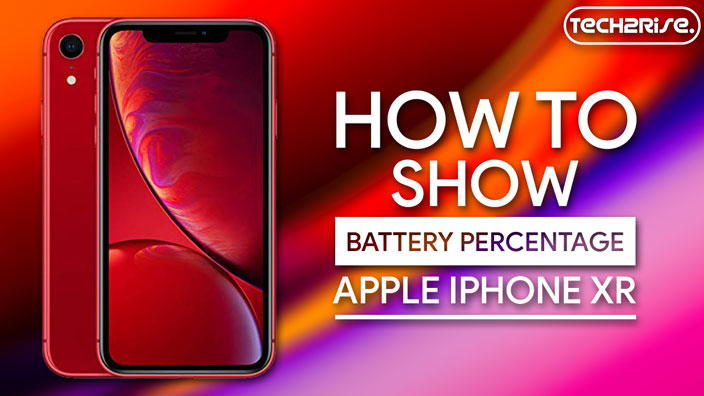 How To Show Battery Percentage On Apple iPhone XR