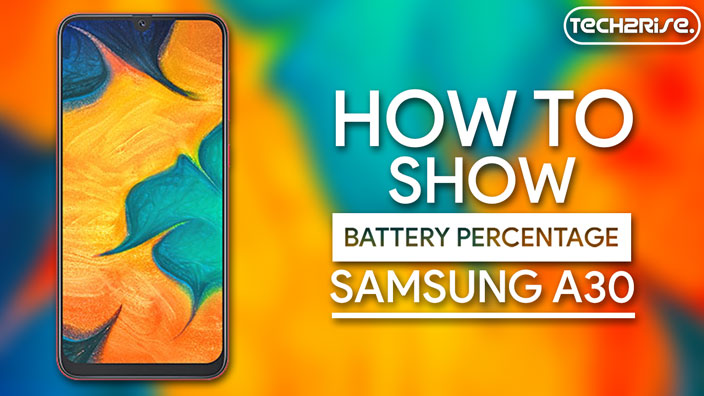 Show Battery Percentage On Samsung Galaxy A30