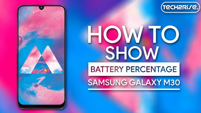 How To Show Battery Percentage On Samsung Galaxy M30