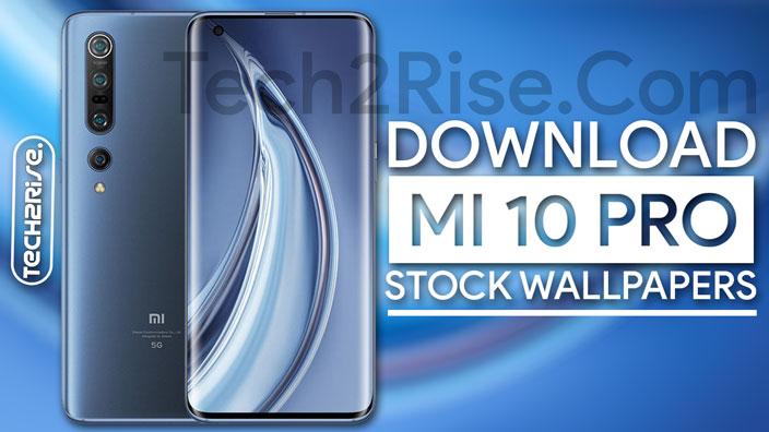 Download Xiaomi Mi 10 Pro Stock Wallpapers