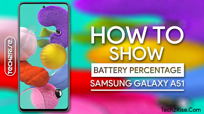 How To Show Battery Percentage On Samsung Galaxy A51