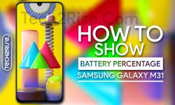 How To Show Battery Percentage On Samsung Galaxy M31 [2 Easy Ways]