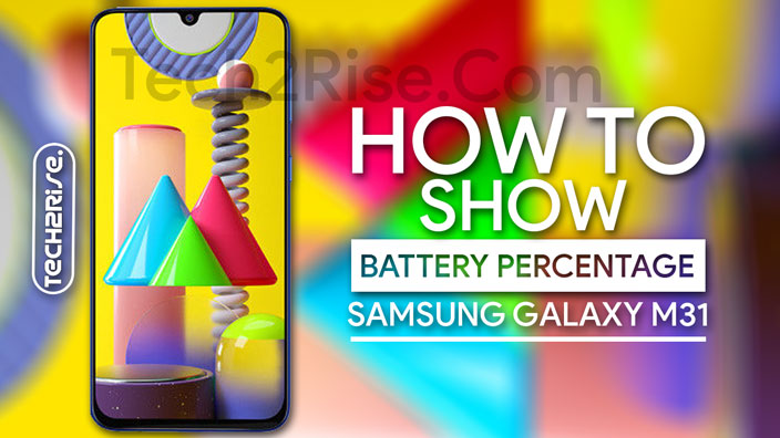 How To Show Battery Percentage On Samsung Galaxy M31
