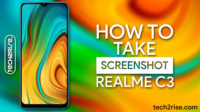 How To Take Screenshot In Realme C3