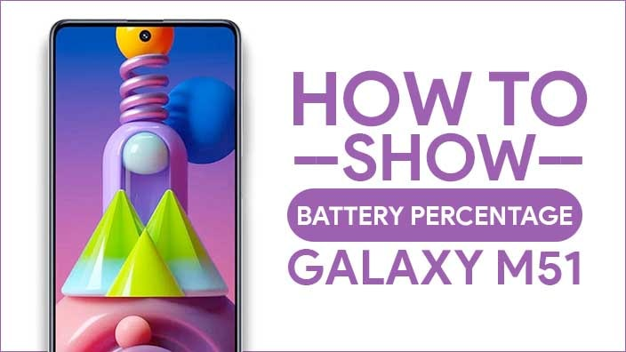 Show Battery Percentage On Samsung Galaxy M51
