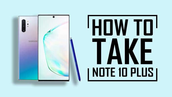 How to Take a Screenshot On Note 10 Plus