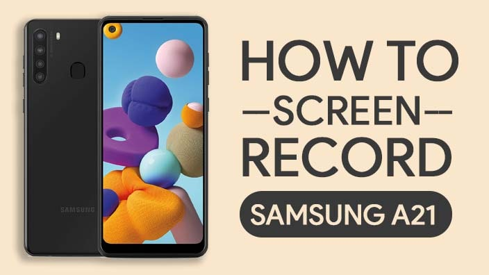 How To Screen Record On Samsung Galaxy A21