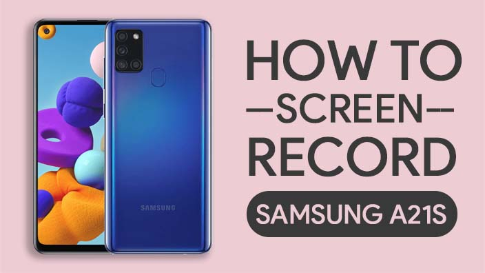 How To Screen Record On Samsung Galaxy A21s
