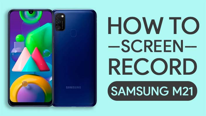 How To Screen Record On Samsung Galaxy M21