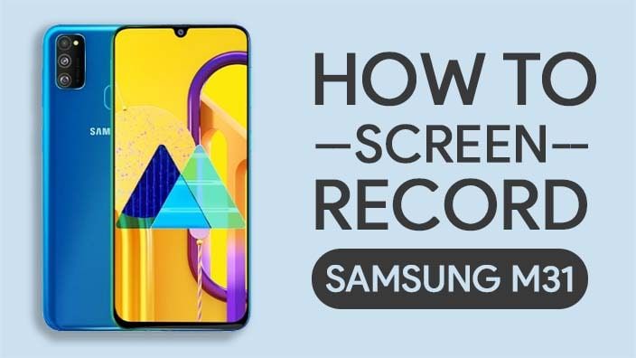 How To Screen Record On Samsung Galaxy M31
