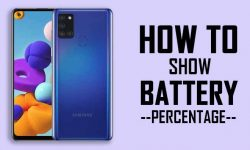 How to Show Battery Percentage On Samsung Galaxy A21s?