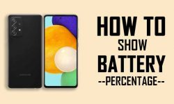 How to Show Battery Percentage in Samsung A52 [TWO EASY WAYS]