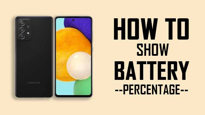 How to Show Battery Percentage in Samsung A52