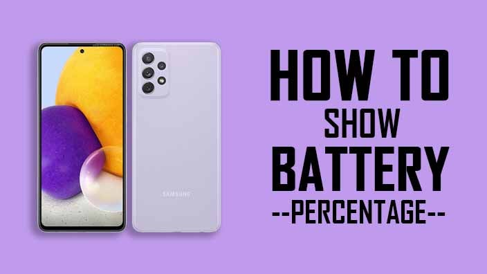 How to Show Battery Percentage in Samsung A72