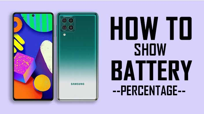 How to Show Battery Percentage in Samsung F62