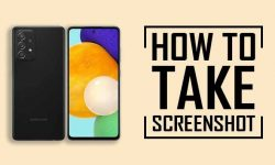 How to Take Screenshot on Samsung A52 5G [SIX EASY METHODS]