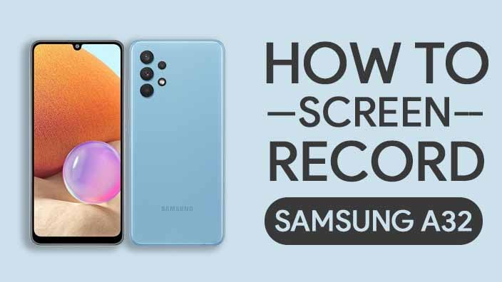 How to Screen Record On Samsung Galaxy A32