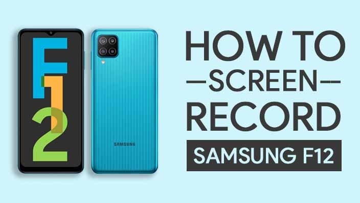 How to Screen Record On Samsung Galaxy F12