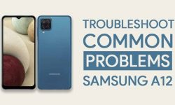 Troubleshoot Common Problems In Samsung Galaxy A12: HOW TO FIX!