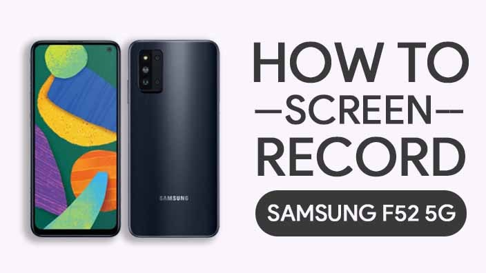 How to Screen Record On Samsung Galaxy F52 5G