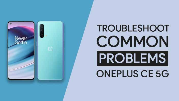 Common Problems In OnePlus Nord CE 5G