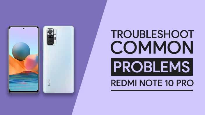 Common Problems In Redmi Note 10 Pro