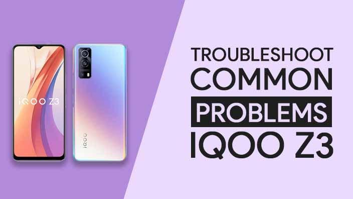 Common Problems In iQOO Z3