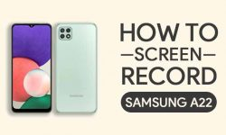 How to Screen Record On Samsung Galaxy A22: TWO EASY METHODS!