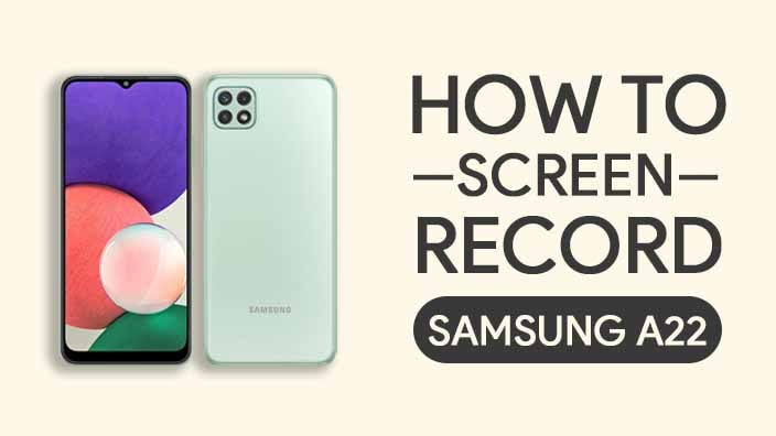 How to Screen Record On Samsung Galaxy A22