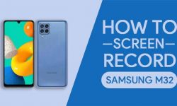 How to Screen Record On Samsung Galaxy M32: TWO EASY WAYS!