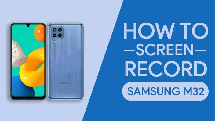 How to Screen Record On Samsung Galaxy M32