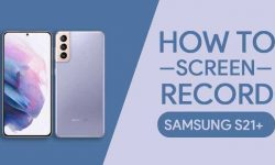 How to Screen Record On Samsung Galaxy S21 Plus [2 EASY METHODS]