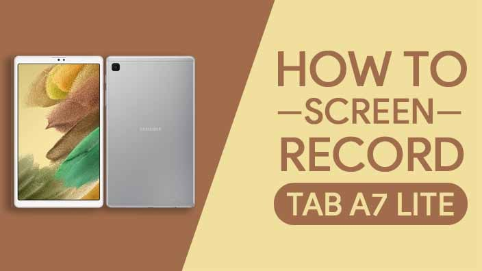 How to Screen Record On Samsung Galaxy Tab A7 Lite