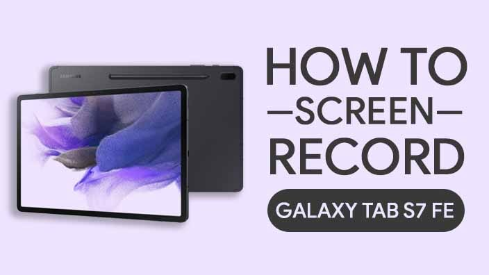 How to Screen Record On Samsung Galaxy Tab S7 FE