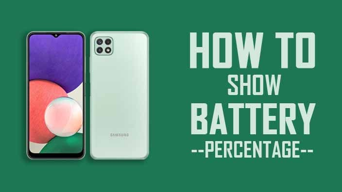 How to Show Battery Percentage in Samsung A22