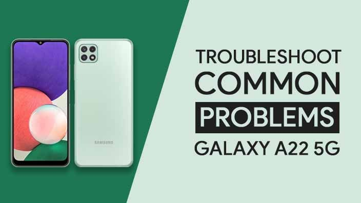 Common Problems In Samsung Galaxy A22