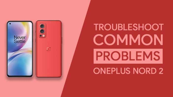 Common Problems In OnePlus Nord 2 5G