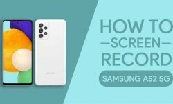 How to Screen Record On Samsung Galaxy A52 5G – 2 EASY WAYS!