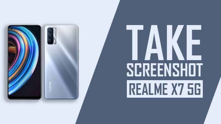 How to Take Screenshot In Realme X7 5G