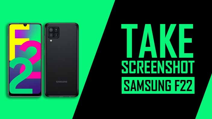 How to Take Screenshot on Samsung Galaxy F22
