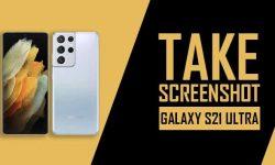 How to Take Screenshot In Samsung Galaxy S21 Ultra (6 EASY WAYS)