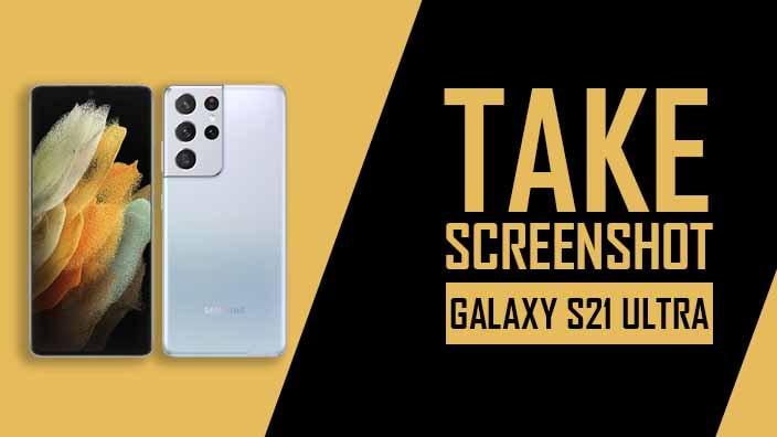 Take Screenshot In Samsung Galaxy S21 Ultra