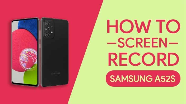 How to Screen Record On Samsung Galaxy A52s 5G
