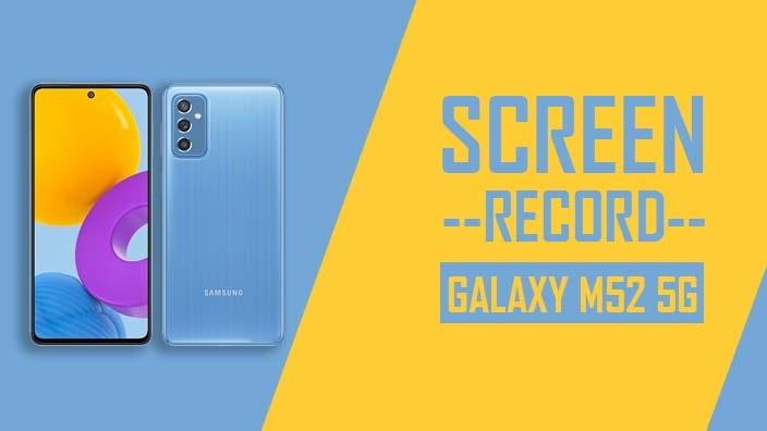 How to Screen Record On Samsung Galaxy M52 5G