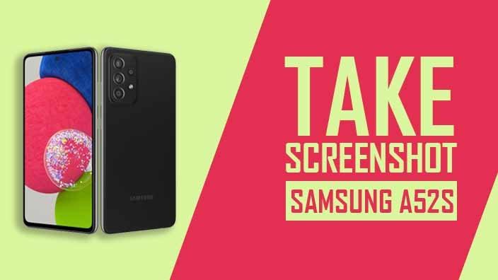 How to Take Screenshot on Samsung Galaxy A52s 5G