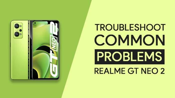 Common Problems In Realme GT NEO 2