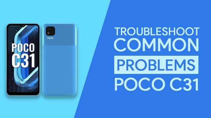 Common Problems In Poco C31